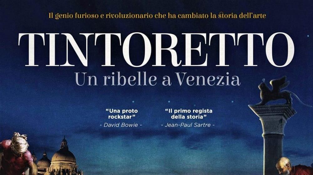 Il Tintoretto. Un ribelle a Venezia oggi, domani e dopodomani, al cinema il docufilm sul genio dell'arte