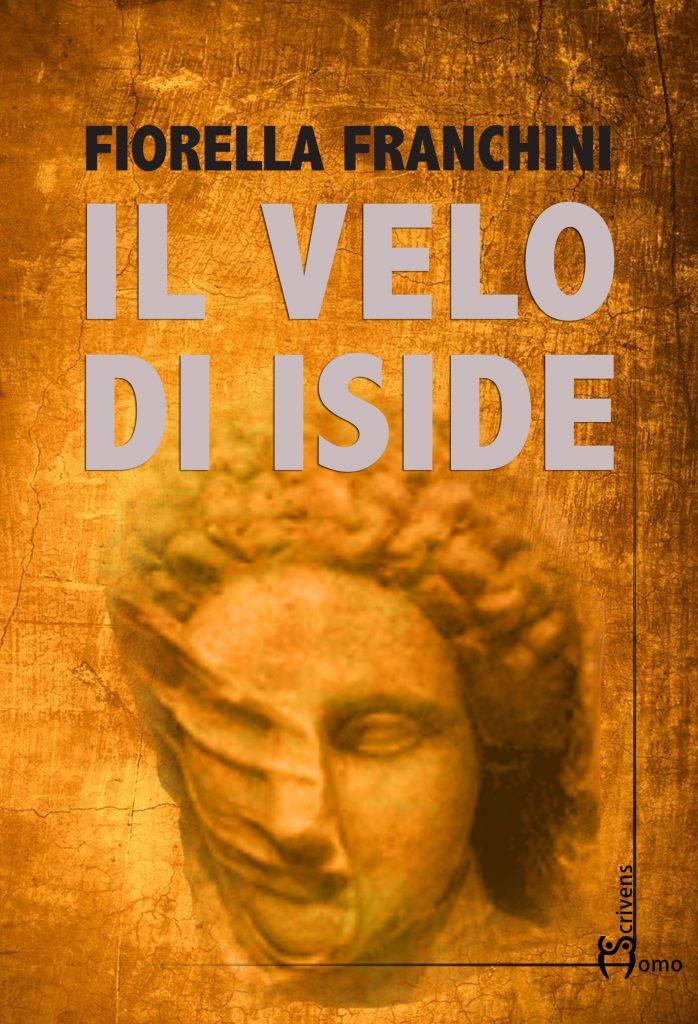 Il velo di Iside, romanzo storico della giornalista Fiorella Franchini-1
