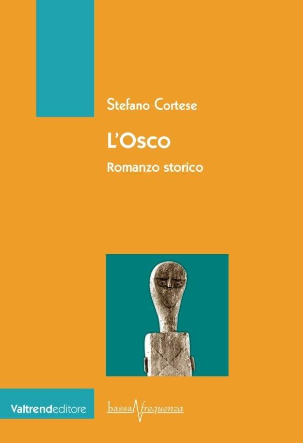 L'Osco, romanzo storico di Stefano Cortese, ambientato nel VII secolo a.C.-1